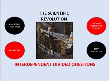 The Scientific Revolution: Interdependent Divided Questions  Activity