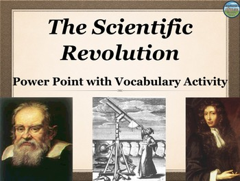 The Scientific Revolution Power Point and Vocabulary Activity