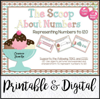 The Scoop About Numbers: Representing Numbers to 120: TEKS 1.2C