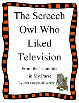 The Screech Owl Who Liked Television Journeys Grade 4 Lesson 11