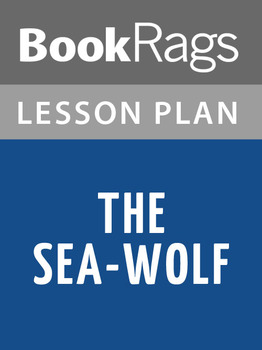 The Sea-Wolf Lesson Plans