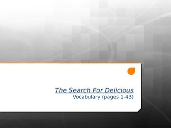 The Search For Delicious Vocabulary PowerPoint - Pages 1-43