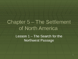 Settlement of North America - The Search for the Northwest Passage Powerpoint