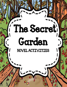 The Secret Garden by Frances Hodgson Burnett - Novel Activities Unit