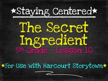 The Secret Ingredient  5th Grade Harcourt Storytown Lesson 10