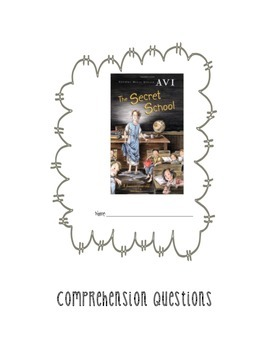 The Secret School by Avi Comprehension Question Packet