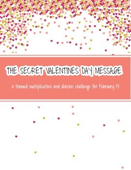 The Secret Valentines Day Message: A Multiplication and Di