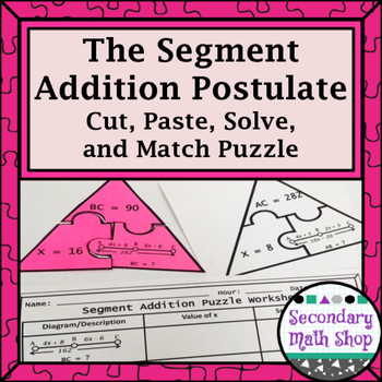 The Segment Addition Postulate Cut, Paste, Solve, Match Puzzle Activity