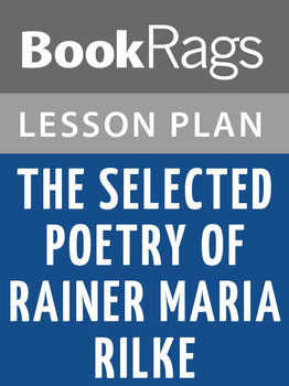 The Selected Poetry of Rainer Maria Rilke Lesson Plans