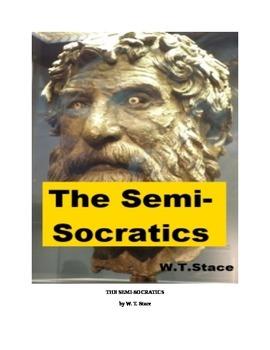 The Semi-Socratics (the Cynics, Cyrenaics, and the Megarics)
