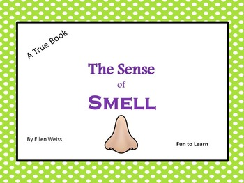 The Sense of Smell -    A True Book