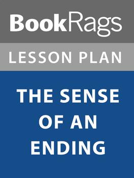 The Sense of an Ending Lesson Plans
