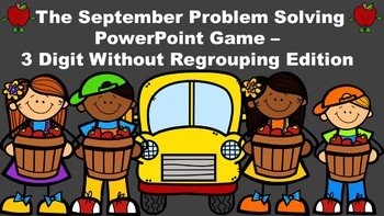 The September Problem Solving PowerPoint Game 3 Digit Without Regrouping Edition