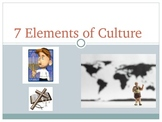The Seven Elements of Culture PowerPoint -- 18 Slides