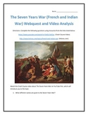 The Seven Years War (French and Indian War)-Webquest and Video Analysis with Key
