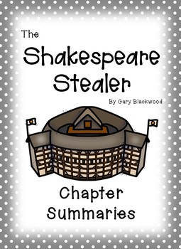 The Shakespeare Stealer: Chapter Summaries for differentiated learning