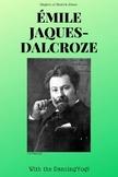 The Shapers of Dance: Emile Jaques-Dalcroze