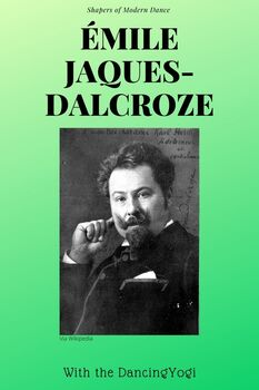 The Shapers of Dance: Emile Jaques-Dalcroze