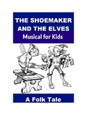 The Shoemaker and the Elves Musical for Kids