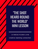 """The Shot Heard Round the World"" Mini Lesson"