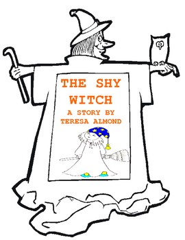 The Shy Witch, A Halloween Themed Story about Self Esteem by Teresa Almond