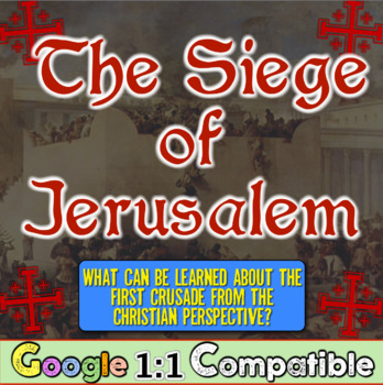 The Siege of Jerusalem, 1096 CE:  Common Core and the Chri