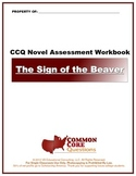 The Sign Of The Beaver- CCQ Novel Study Assessment Workboo