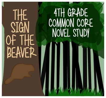 The Sign of the Beaver 4th Grade Common Core Novel Study {Sample}