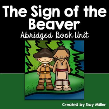 The Sign of the Beaver Abridged Novel Study: vocabulary, comprehension, writing