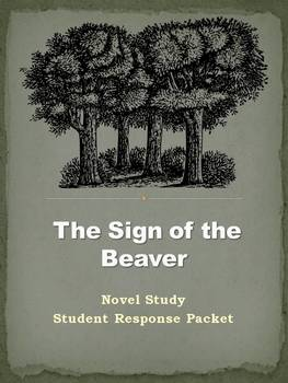 The Sign of the Beaver Novel Study Literature Circle Reading Response Packet