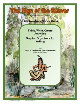 The Sign of the Beaver Think, Write, Create/Graphic Organizers for Writing