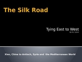 The Silk Road Tying East to West