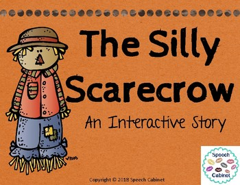 The Silly Scarecrow- An Interactive Story