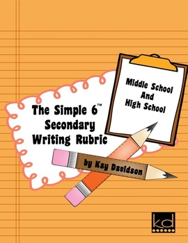 The Simple 6 Secondary Writing Rubric