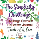 The Simplicity Challenge: Self Care & Goal Setting For Teachers