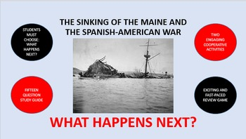 The Sinking of the Maine and the Spanish-American War:  Wh