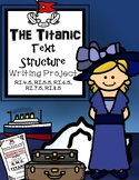 The Sinking of the Titanic Informational Text Structure Writing Project