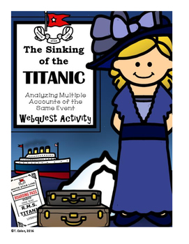 The Sinking of the Titanic Multiple Accounts of the Same Event Webquest