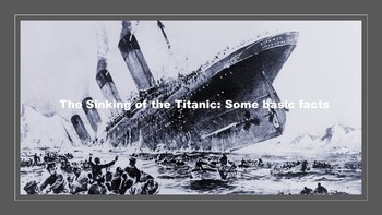 The Sinking of the Titanic: Some Basic Facts