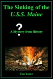 The Sinking of the U.S.S. Maine - A Mystery from History