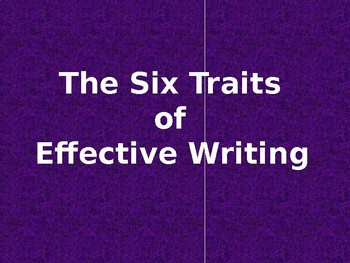 The Six Traits of Effective Writing - PowerPoint