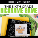 The Sixth Grade Nickname Game Novel Study Unit