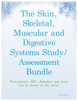 The Skin, Skeletal, Muscular and Digestive Systems Study/Assessment Bundle