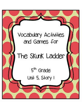 The Skunk Ladder Vocabulary Games and Activities Unit 5, Story 1