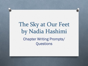 The Sky at Our Feet, by Nadia Hashimi, Chapter Questions/Writing Prompts