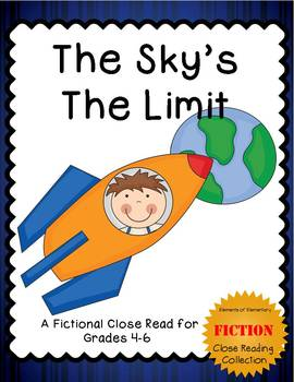 The Sky's The Limit: A Close Read for 4th-6th (Fiction Col