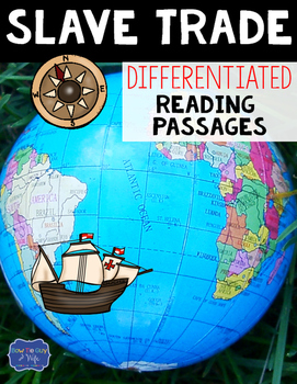 The Slave Trade Differentiated Reading Passages & Questions