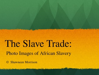 The Slave Trade:  Photo Images of African Slavery