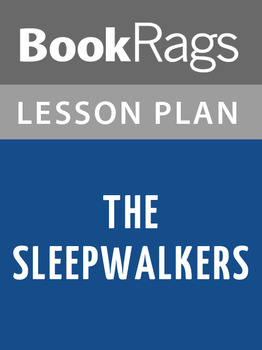 The Sleepwalkers Lesson Plans