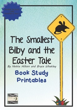 The Smallest Bilby and the Easter Tale - Book Study Printables